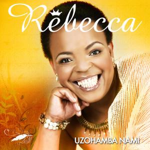 Uzohamba Nami 2010 REBECCA