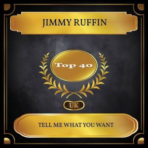 Album Tell Me What You Want (UK Chart Top 40 - No. 39) from Jimmy Ruffin