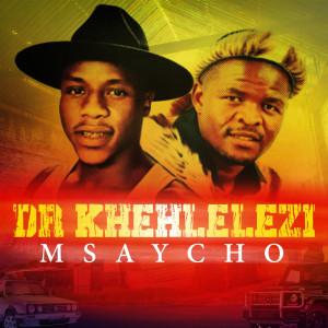 Album Dr Khehlelezi from Msaycho