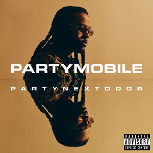 Album PARTYMOBILE (Explicit) from PARTYNEXTDOOR