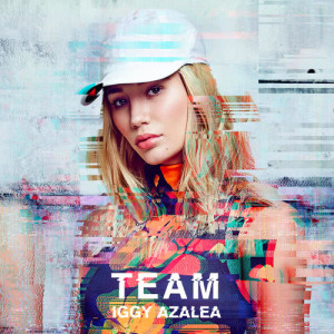 Listen to Team song with lyrics from Iggy Azalea