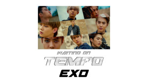 EXO: Waiting on Tempo
