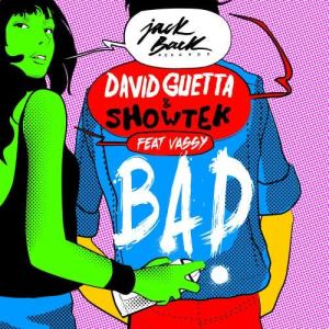 David Guetta的專輯Bad (feat. Vassy) (Radio Edit)