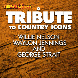 The Hit Crew的專輯A Tribute to Country Icons Willie Nelson, Waylon Jennings and George Strait