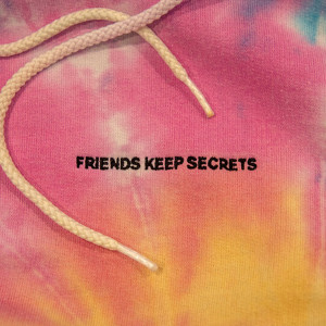 FRIENDS KEEP SECRETS 2018 Benny Blanco