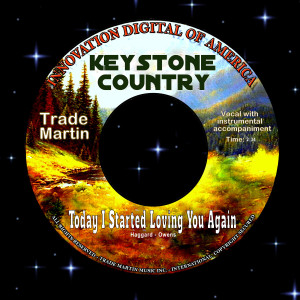 Album Today I Started Loving You Again (Keystone Country) from Trade Martin