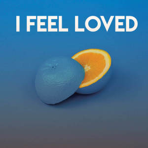 Album I Feel Loved from Chateau Pop