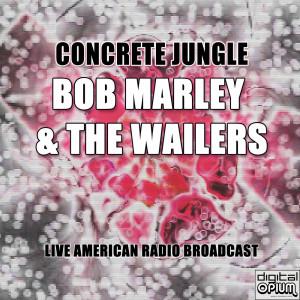 Concrete Jungle (Live) dari Bob Marley & The Wailers