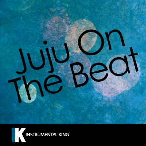Instrumental King的專輯Juju on the Beat (In the Style of Zay Hilfigerrr & Zayion McCall) [Karaoke Version] - Single