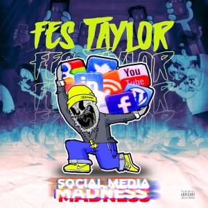 Album Social Media Madness (Explicit) from Fes Taylor