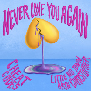 Album Never Love You Again from Cheat Codes