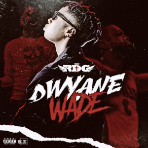 Album Dwyane Wade (Explicit) from Rod Da God