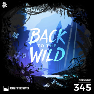 Monstercat的專輯345 - Monstercat: Back to the Wild (Earth Day Special)