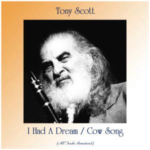 Album I Had A Dream / Cow Song from Tony Scott