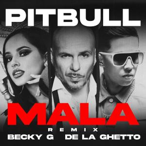 Pitbull的專輯Mala (feat. Becky G & De La Ghetto)