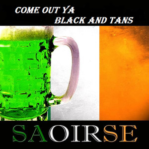 Album Come out Ya Black and Tans from Saoirse