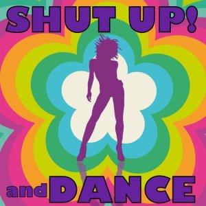 Listen to Shut up and Dance song with lyrics from The Dance Force