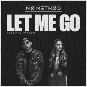 Album Let Me Go (Acoustic Version) from NO METHOD