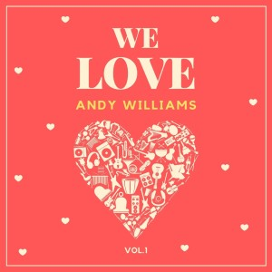 Album We Love Andy Williams, Vol. 1 from Andy Williams