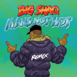 收聽Big Shaq的Man's Not Hot (MC Mix)歌詞歌曲