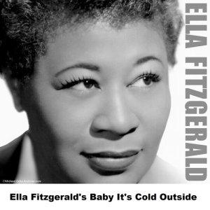 Ella Fitzgerald的專輯Ella Fitzgerald's Baby It's Cold Outside