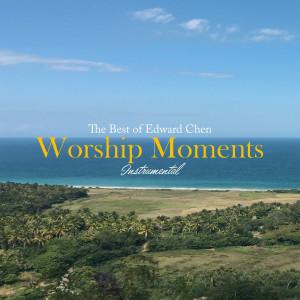Worship Moments Instrumental - The Best of Edward Chen dari Edward Chen