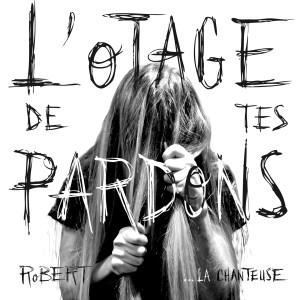Robert的專輯L'otage de tes pardons