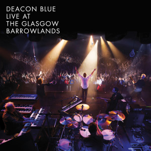Album Live At The Glasgow Barrowlands from Deacon Blue