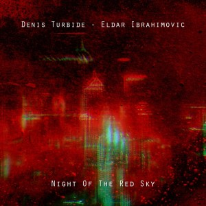 Album Night of the Red Sky from Denis Turbide
