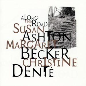 Along The Road 2006 Ashton/Becker/Dente