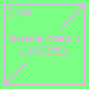 Dzeko的專輯Heart Speak (feat. TOKA-J) (Dzeko vs. Waves Remix)