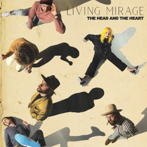 The Head And The Heart的專輯Living Mirage