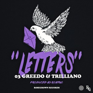 Album Letters (feat. Trilliano & 03 Greedo) from RoseGrown