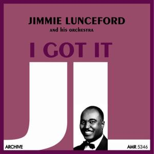 Jimmie Lunceford and His Orchestra的專輯I Got It