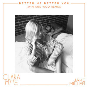 Clara Mae的專輯Better Me Better You (Win and Woo Remix)