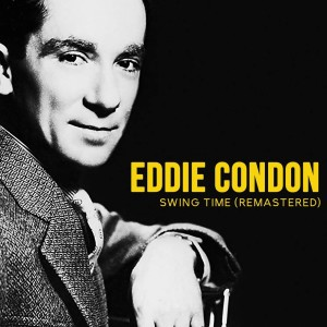 Album Swing Time (Remastered) from Eddie Condon