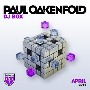 Paul Oakenfold的專輯DJ Box - April 2014