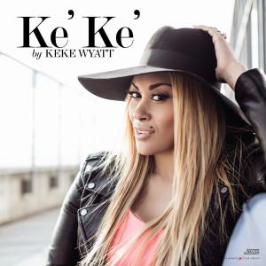 Album Ke'Ke' (Explicit) from KeKe Wyatt