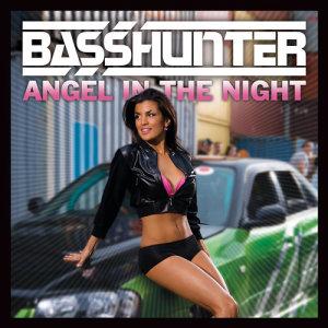 收聽Basshunter的Angel in the Night (Radio Edit)歌詞歌曲