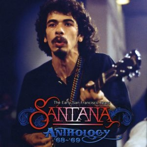 Santana的專輯The Anthology '68-'69 - The Early San Francisco Years