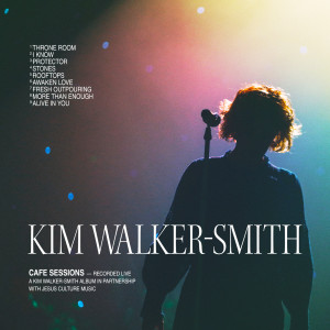 Album Cafe Sessions from Kim Walker-Smith