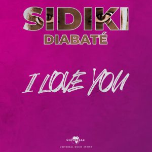 Listen to I Love You (Version acoustique) song with lyrics from Sidiki Diabaté