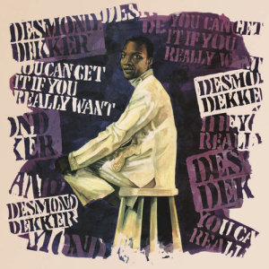 Album You Can Get It If You Really Want from Desmond Dekker
