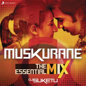 "Muskurane The Essential Mix (Remix By DJ Suketu) (From ""Citylights"") dari Jeet Gannguli"