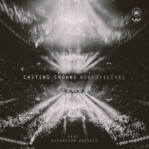 Album Nobody (Live) from Casting Crowns