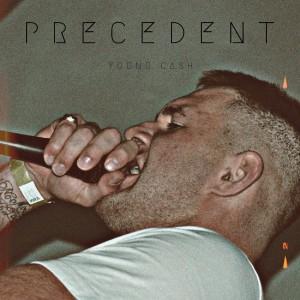 Album Precedent from Young Cash