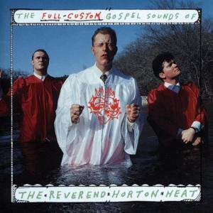 Listen to Beer: 30 song with lyrics from Reverend Horton Heat