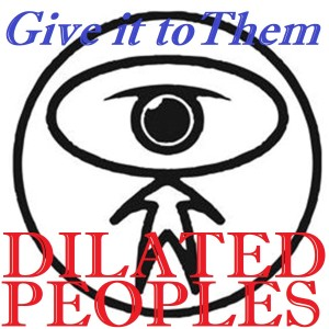Album Give It to Them from Dilated Peoples