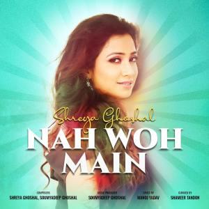 Album Nah Woh Main from Shreya Ghoshal