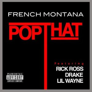 Listen to Pop That song with lyrics from French Montana